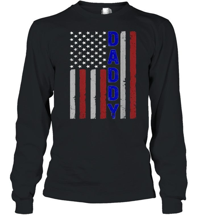 Daddy – Independence Day American Flag T- Long Sleeved T-shirt