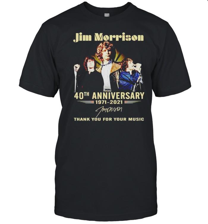 Jim Morrison 40th Anniversary 1971 2021 thank you for your music shirt Classic Men's T-shirt