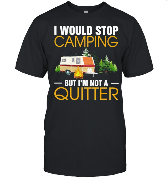 CAMPING I Would Stop Camping But Im Not A Quitter shirt Classic Men's T-shirt