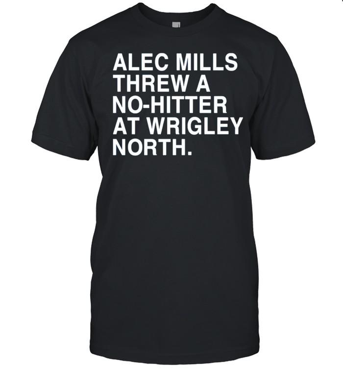 alec mills threw a nohitter at wrigley north obvious merch alec mills threw a nohitter at wrigley north shirt Classic Men's T-shirt