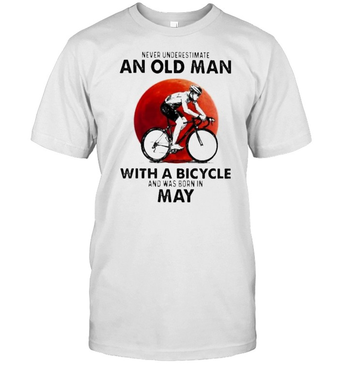 never Underestimate An Old Man With A Bicycle And Was Born In May Blood Moon  Classic Men's T-shirt