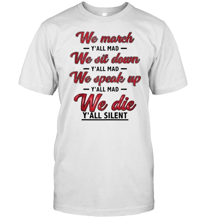 We March We Sit Down We Speack Up We die T- Classic Men's T-shirt