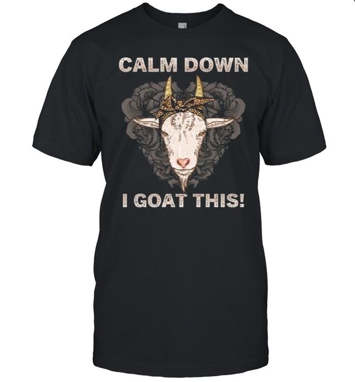 Calm down i goat this shirt Classic Men's T-shirt