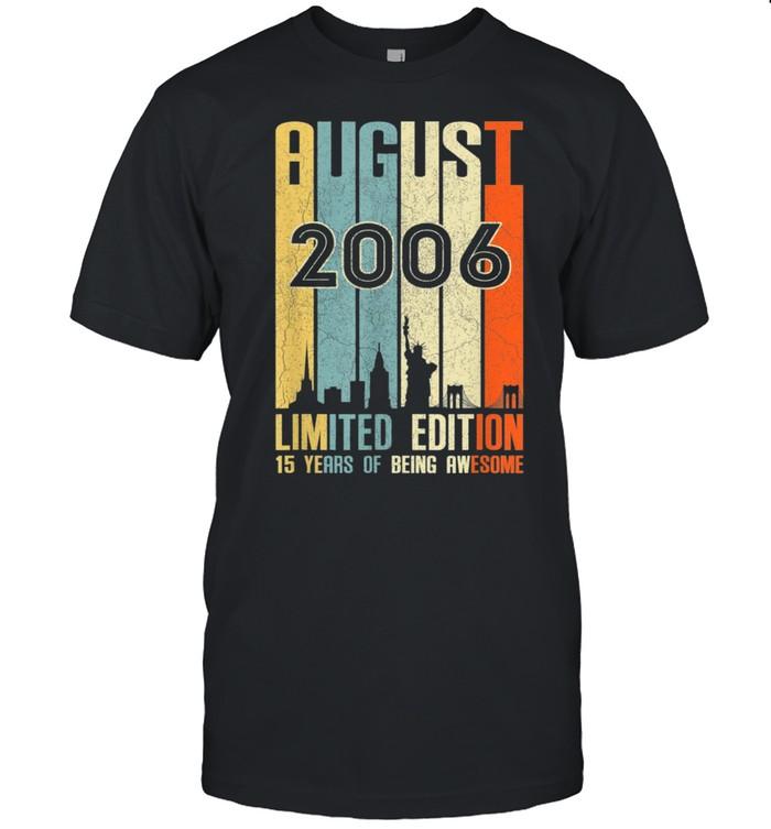 August 2006 15 Birthday 15 Year Old 2006 Birthday Vintage shirt Classic Men's T-shirt
