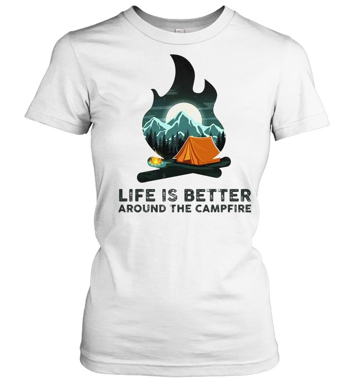 Camping Life Is Better Around The Campfire T-shirt Classic Women's T-shirt