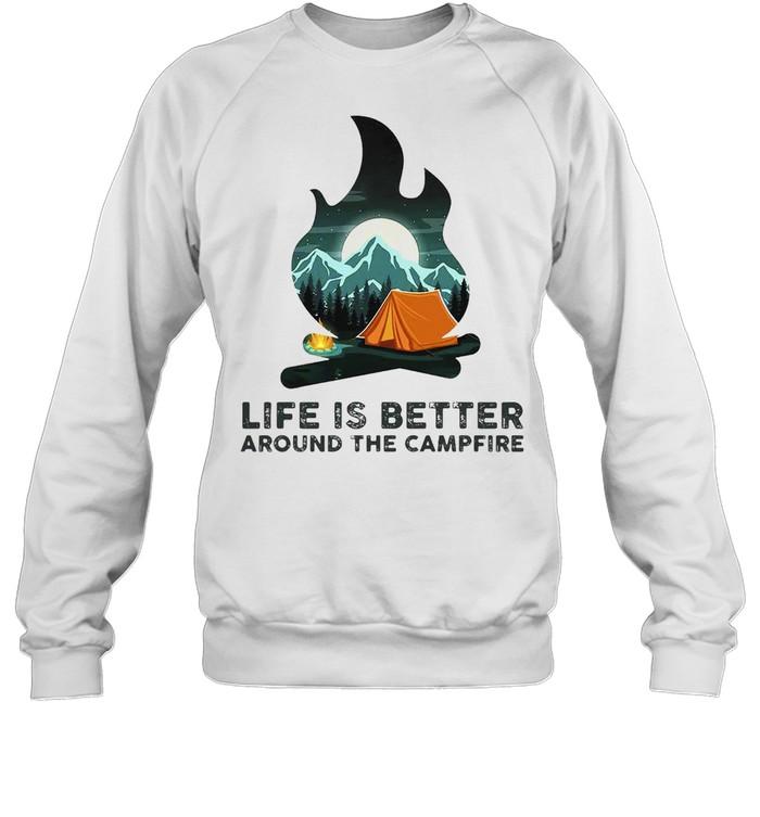 Camping Life Is Better Around The Campfire T-shirt Unisex Sweatshirt