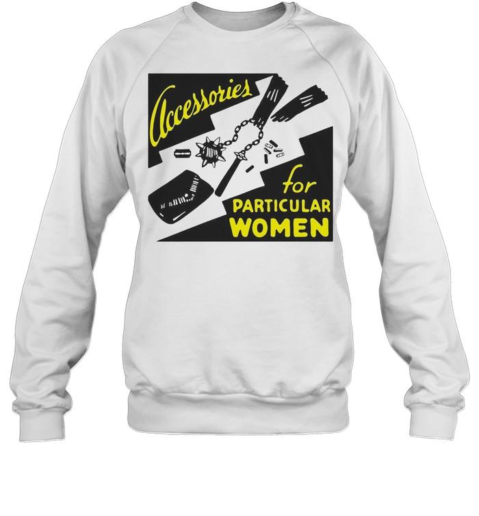 Clacessories For Particular Women Jumper T-shirt Unisex Sweatshirt