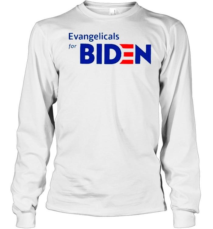 Evangelicals For Biden T- Long Sleeved T-shirt