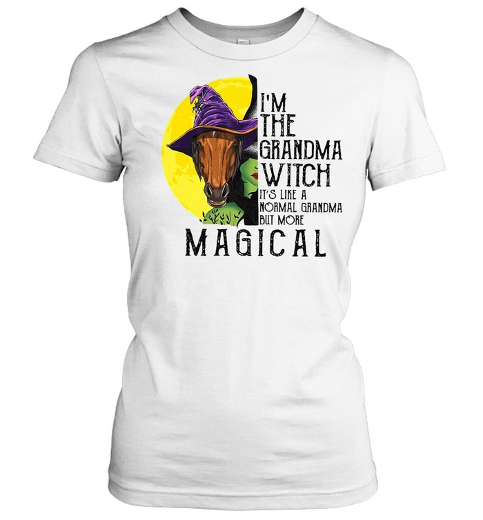 Horse Girl I'm The Grandma Witch It's Like A Normal Grandma But More Magical T-shirt Classic Women's T-shirt