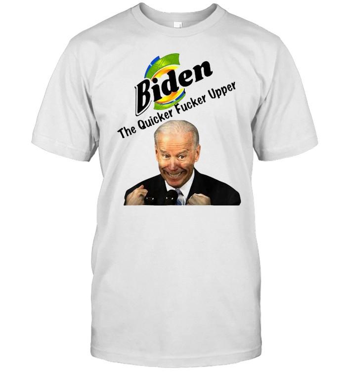 Joe Biden The Quicker Fucker Upper  Classic Men's T-shirt