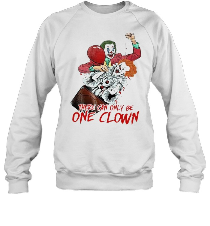 There can be only one clown shirt Unisex Sweatshirt