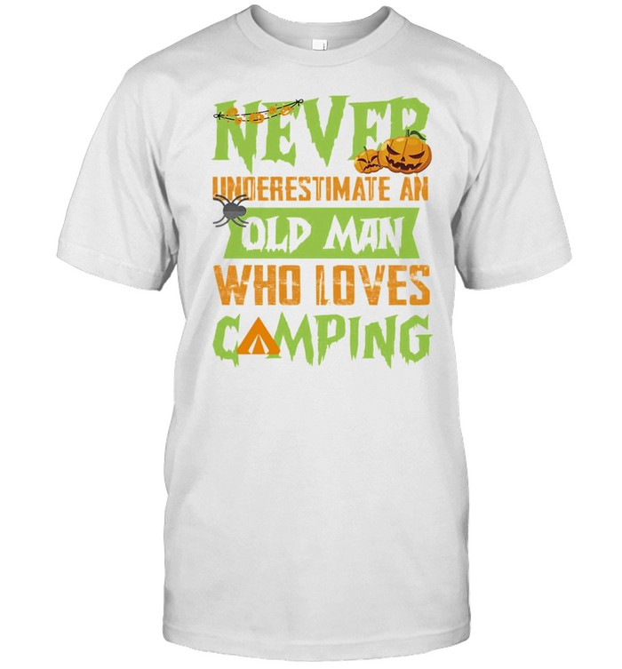 Never underestimate an old man who loves Camping Halloween shirt Classic Men's T-shirt