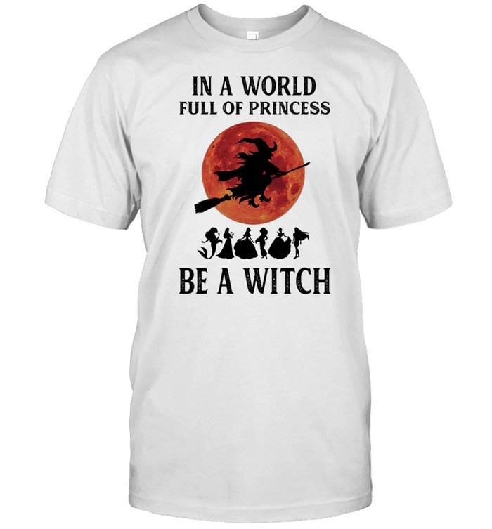 In a world full of princesses be a Witch Halloween shirt Classic Men's T-shirt