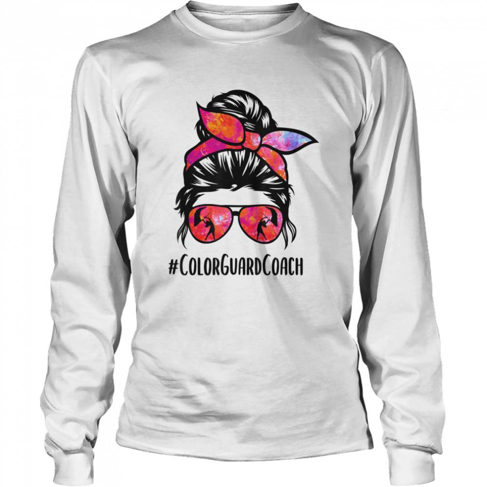 Color Guard Coach messy bun Marching Band School instructor shirt Long Sleeved T-shirt