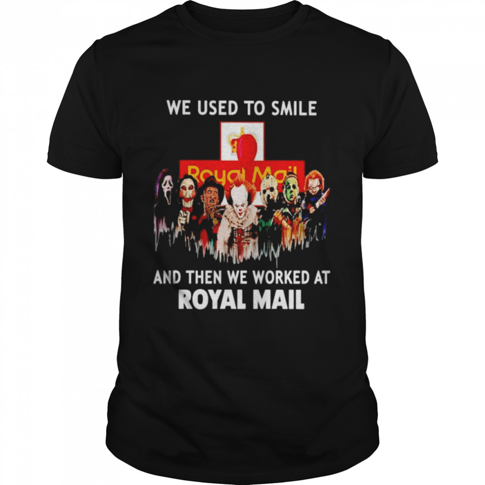 Horror Halloween we used to smile and then we worked at Royal Mail Halloween shirt