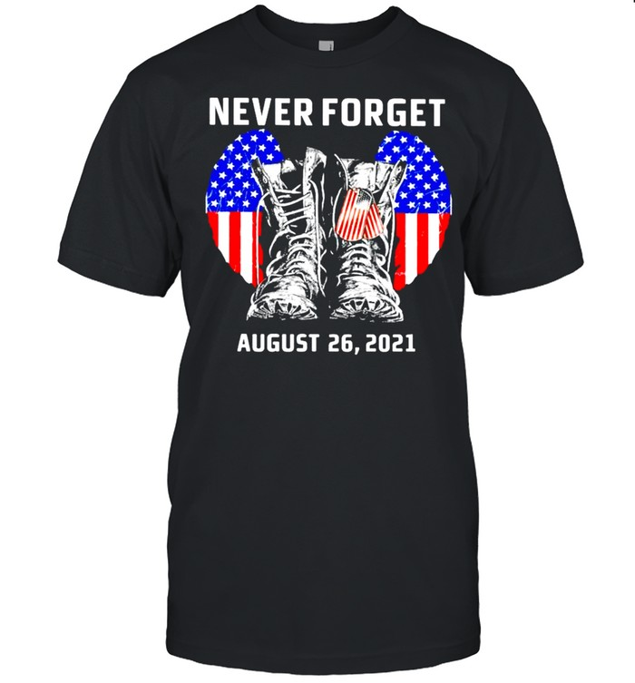 Never forget august 26 2021 America shirt