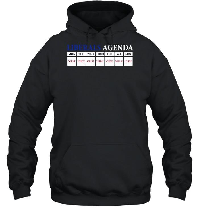 Liberals agenda mon whine tue whine shirt Unisex Hoodie