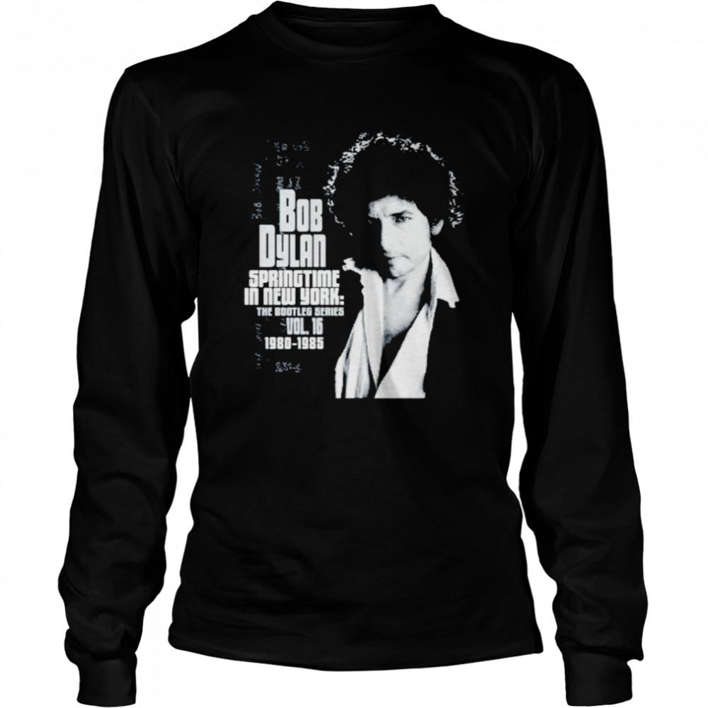 Bob Dylan springtime in New York shirt Long Sleeved T-shirt