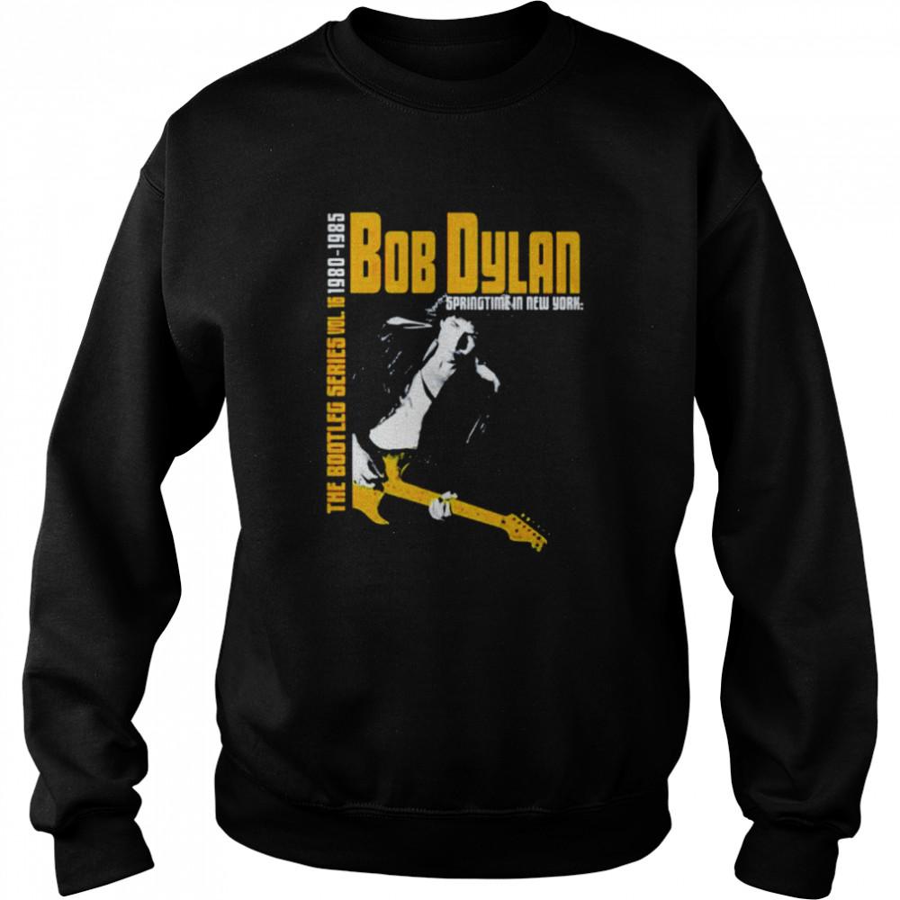 Bob Dylan the bootleg series 1980 1985 shirt Unisex Sweatshirt