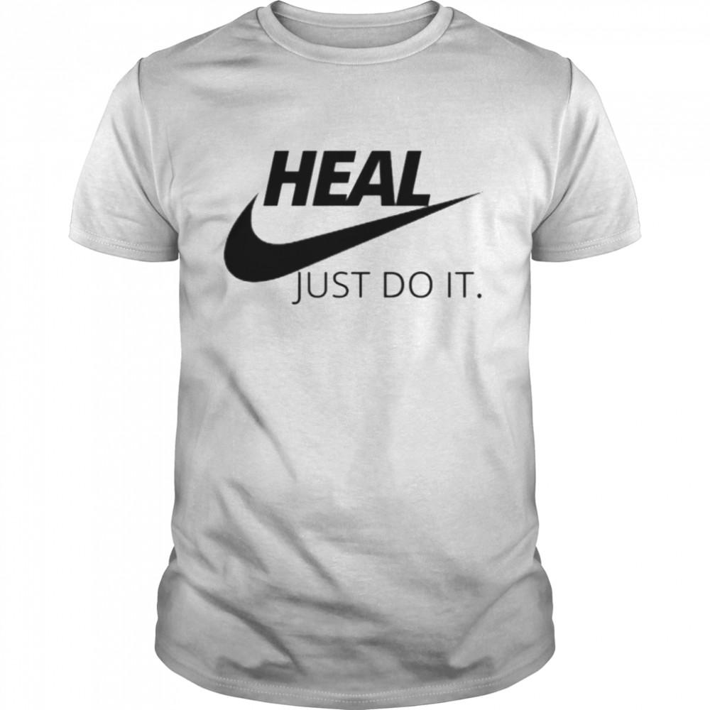 Heal just do it t-shirt