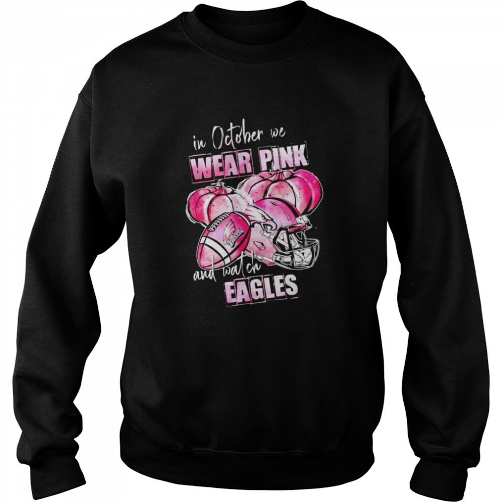 In october we wear pink and watch Eagles Breast Cancer Halloween shirt Unisex Sweatshirt