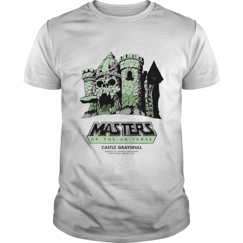 Masters of the Universe Castle Grayskull fortress of mystery and power for he man and his foes shirt