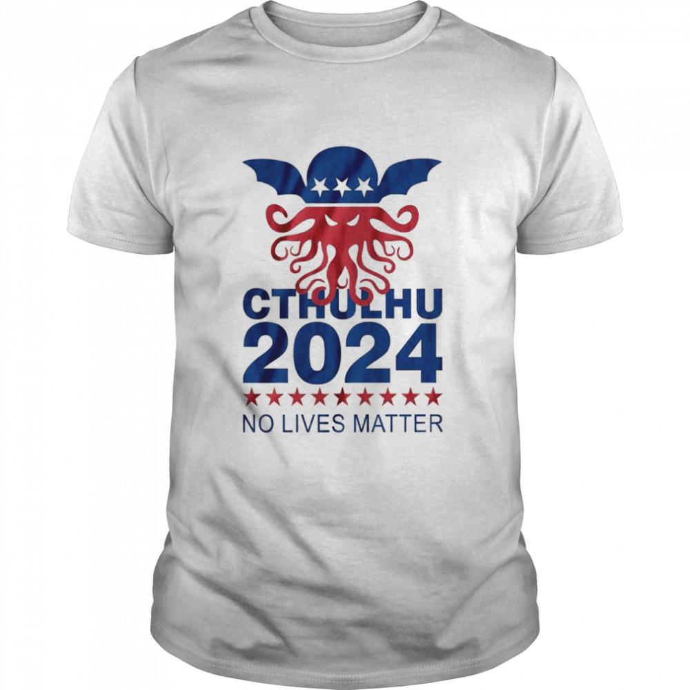 Cthulhu 2024 no lives matter shirt