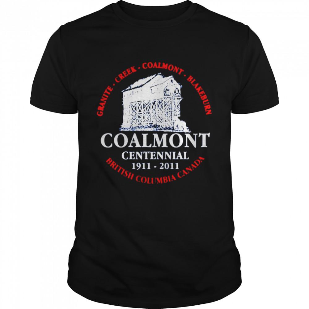Granite creek coalmont blakeburn british Columbia Canada Coalmont Centennial shirt