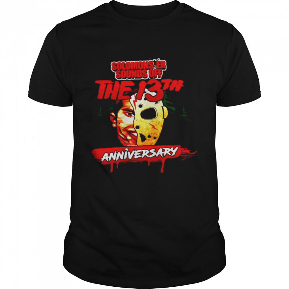 Solomonster Sounds Off The 13th anniversary shirt