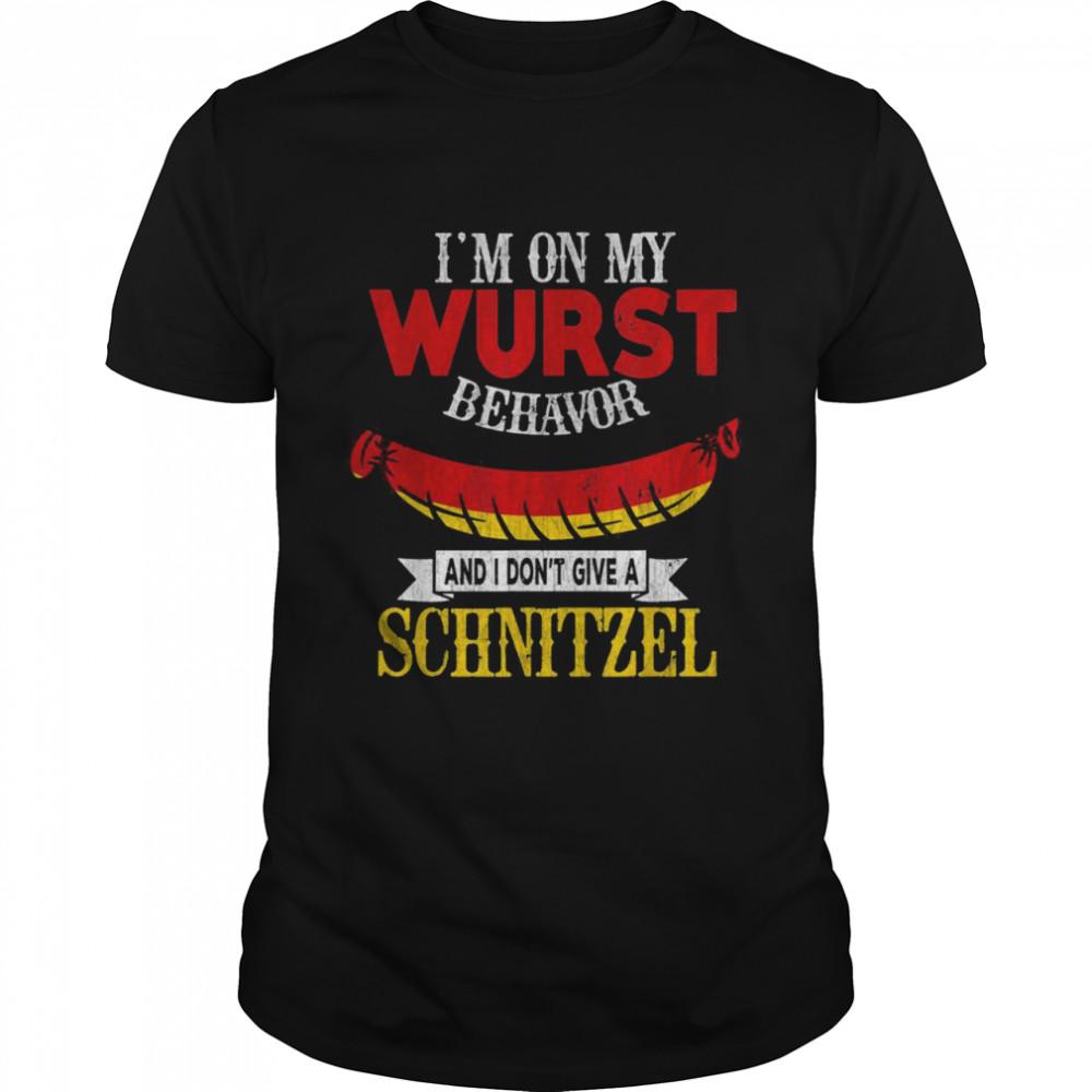 I'm On My Wurst Behavior I Dont Give A Schnitzel Oktoberfest Shirt
