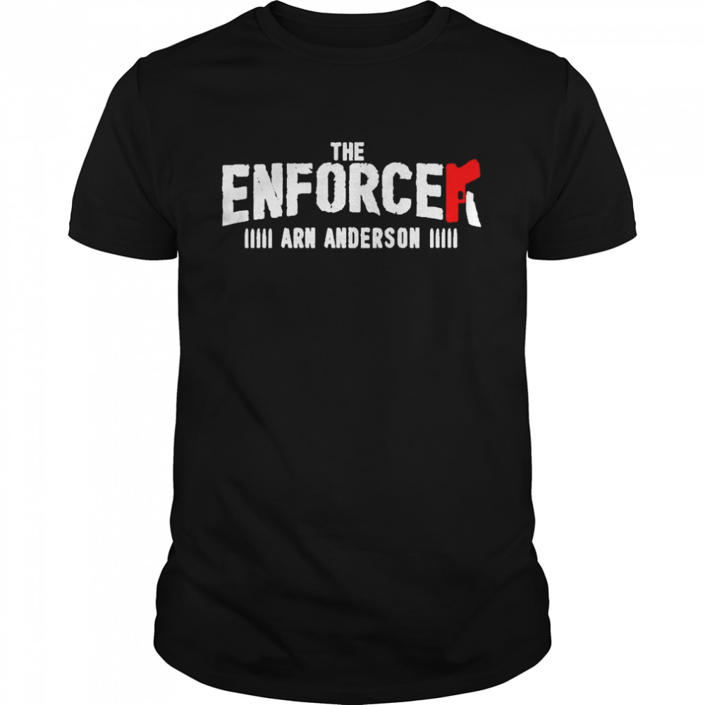 The enforcer arn anderson shirt